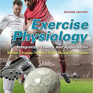 Exercise Physiology-Integrating Theory and Application 2nd Editionby William J. Kraemer Ph.D., Steven J. Fleck PhD, Michael R. Deschenes PhD-گلوبایت کتاب-www.Globyte.ir