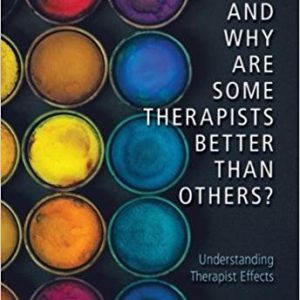 How and Why Are Some Therapists Better Than Others- Understanding Therapist Effects Hardcover – May 15, 2017by Louis G. Castonguay, Clara E. Hill-گلوبایت کتاب-www.Globyte.ir