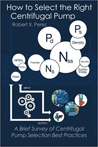 How to Select the Right Centrifugal Pump-A Brief Survey of Centrifugal Pump Selection Best Practicesby Robert X. Perez-گلوبایت کتاب-www.Globyte.ir