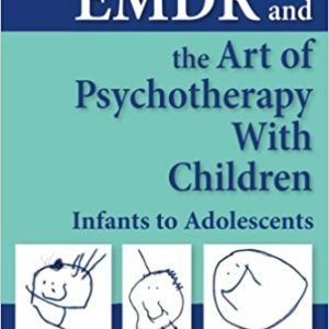 EMDR and the Art of Psychotherapy with Children, Second Edition-Infants to Adolescents 2nd Editionby Robbie Adler-Tapia PhD, Carolyn Settle MSW LCSW-گلوبایت کتاب-www.Globyte.ir