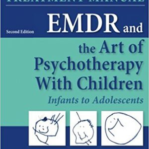 EMDR and the Art of Psychotherapy with Children, Second Edition-Infants to Adolescents Treatment Manual 2nd Editionby Robbie Adler-Tapia PhD, Carolyn Settle MSW LCSW-گلوبایت کتاب-www.Globyte.ir