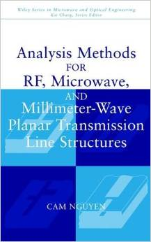 Analysis Methods for RF, Microwave, and Millimeter-Wave Planar Transmission Line Structures 2000