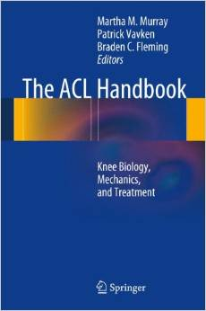 The ACL Handbook Knee Biology, Mechanics, and Treatment 2013