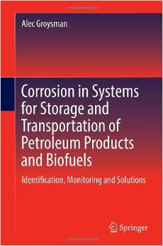 Corrosion in Systems for Storage and Transportation of Petroleum Products and Biofuels Identification, Monitoring and Solutions 2014