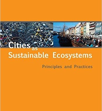 Cities as Sustainable Ecosystems Principles and Practices