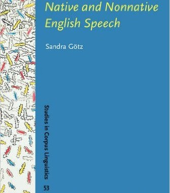Fluency in Native and Nonnative English Speech (Studies in Corpus Linguistics)