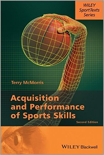 Acquisition and Performance of Sports Skills (Wiley Sporttexts) 2nd Edition by Terry McMorris