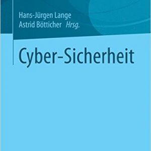 Cyber-Sicherheit (Studien zur Inneren Sicherheit) (German Edition) (German) 2015th Edition by Hans-Jürgen Lange , Astrid Bötticher