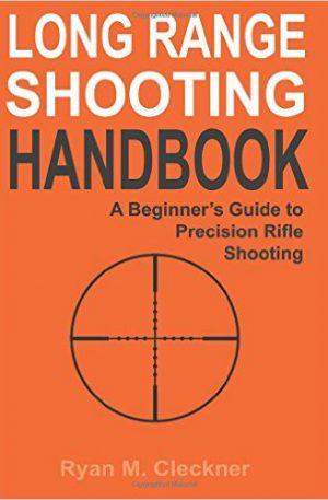 Long Range Shooting Handbook Paperback – January 31, 2016 by Ryan M Cleckner Author