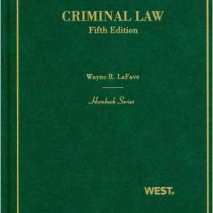 Criminal Law (Hornbooks) 5th Updated Edition by Wayne LaFave