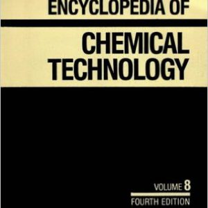 Kirk-Othmer Encyclopedia of Chemical Technology, Deuterium and Tritium to Elastomers, Polyethers (Volume 8) Volume 8 Edition by Kirk-Othmer