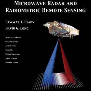 Microwave Radar and Radiometric Remote Sensing by Fawwaz Ulaby