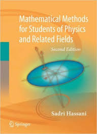 Mathematical MethodsFor Students of Physics and Related Fieldsby Hassani, Sadri