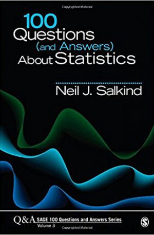 ۱۰۰ Questions (and Answers) About Statistics (SAGE 100 Questions and Answers) 1st Editionby Neil J. Salkind