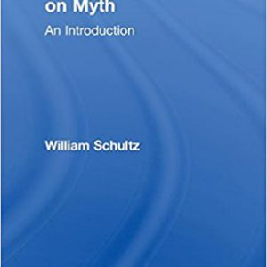 Cassirer and Langer on Myth: An Introduction (Theorists of Myth)by William Schultz