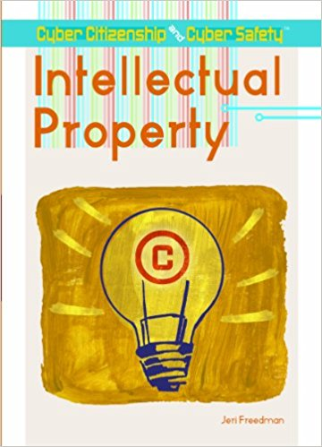 Intellectual Property (Cyber Citizenship and Cyber Safety) Library Binding – January 1, 2008by Jeri Freedman