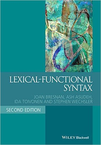 Lexical-Functional Syntax (Blackwell Textbooks in Linguistics) 2nd Editionby Joan Bresnan, Ash Asudeh , Ida Toivonen, Stephen Wechsler