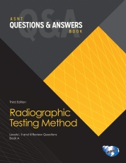 ASNT Questions & Answers: Radiographic Testing Method (RT), Third Edition (eBook)