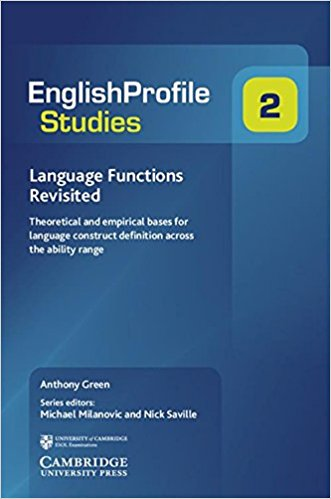 Language Functions Revisited: Theoretical and Empirical Bases for Language Construct Definition Across the Ability Range (English Profile) 1st Editionby Anthony Green, Michael Milanovic, Nick Saville