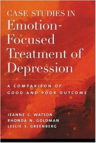 Case Studies in Emotion-Focused Treatment of Depression - A Comparison of Good and Poor Outcome Hardcover – January 1, 2007by Jeanne C Watson PhD , Rhonda N Goldman, Dr Leslie S Greenberg PhD