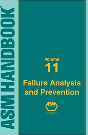 ASM Handbook - Volume 11 - Failure Analysis and Prevention (ASM Handbook) (ASM Handbook) 10th Editionby W. T. Becker, R. J. Shipley