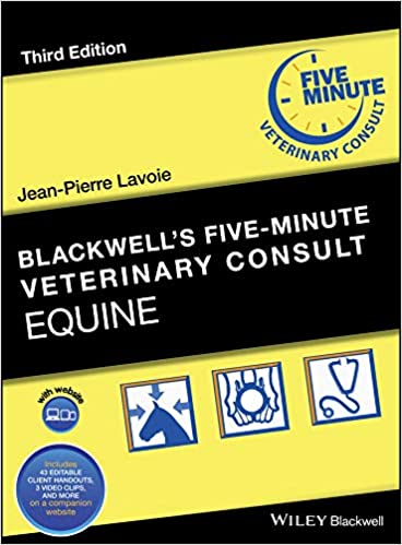 Blackwell's Five-Minute Veterinary Consult: Equine 3rd Edition by Jean-Pierre Lavoie (Author) 5.0 out of 5 stars 7 ratings