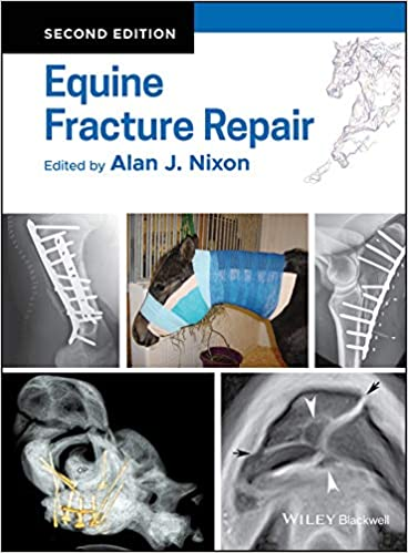 Equine Fracture Repair 2nd Edition by Alan J. Nixon (Editor)